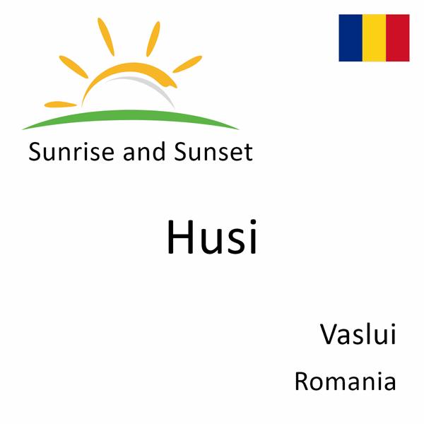 Sunrise and sunset times for Husi, Vaslui, Romania