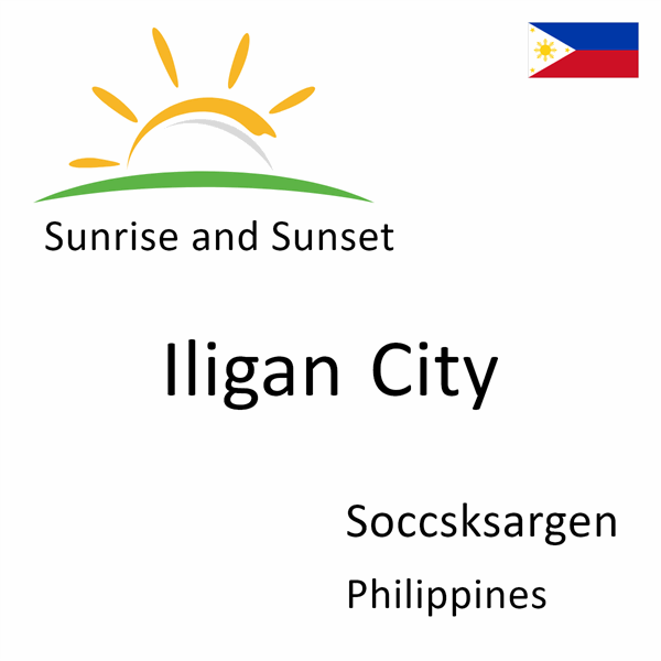 Sunrise and sunset times for Iligan City, Soccsksargen, Philippines