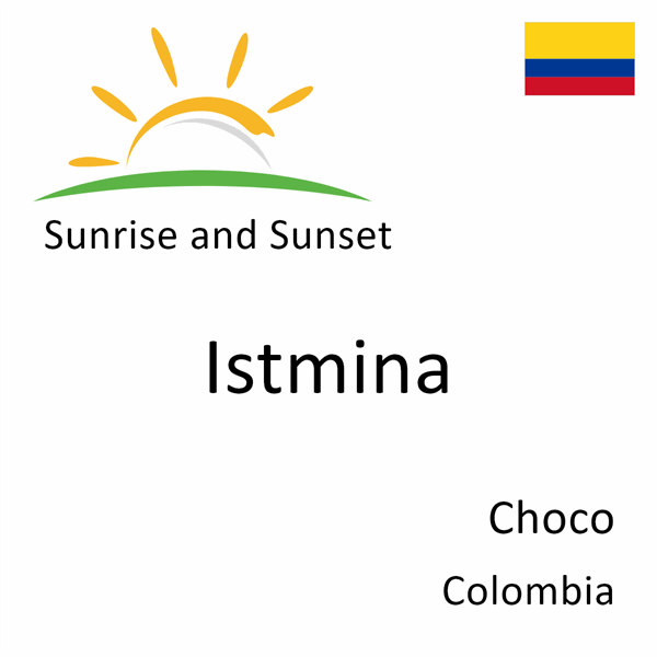 Sunrise and sunset times for Istmina, Choco, Colombia