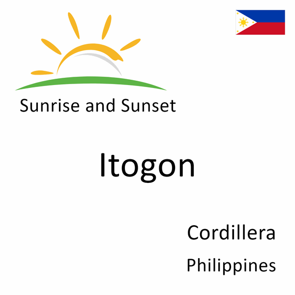 Sunrise and sunset times for Itogon, Cordillera, Philippines