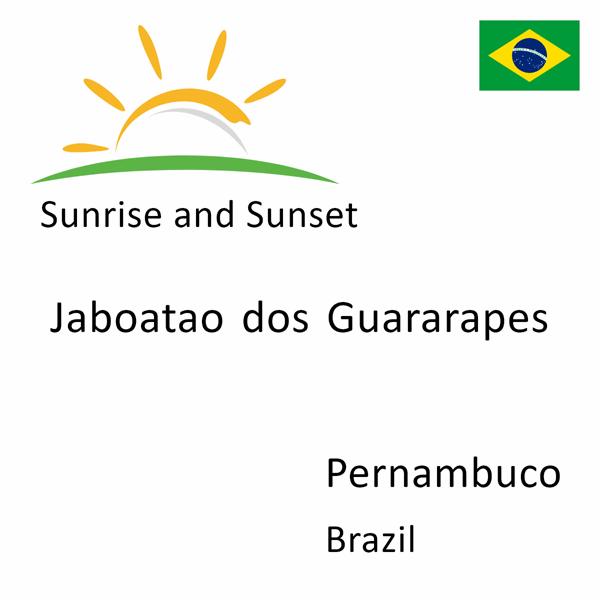 Sunrise and sunset times for Jaboatao dos Guararapes, Pernambuco, Brazil