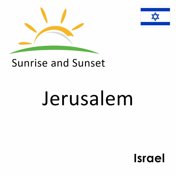 Sunrise and sunset times for Jerusalem, Israel