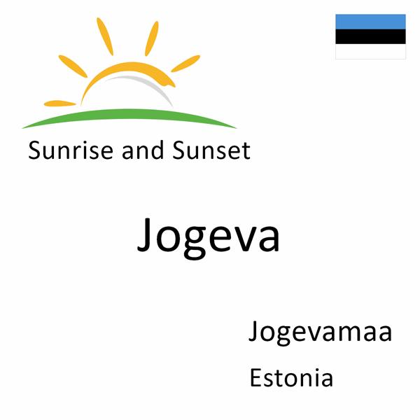 Sunrise and sunset times for Jogeva, Jogevamaa, Estonia