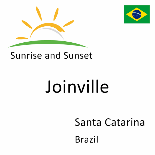 Sunrise and sunset times for Joinville, Santa Catarina, Brazil
