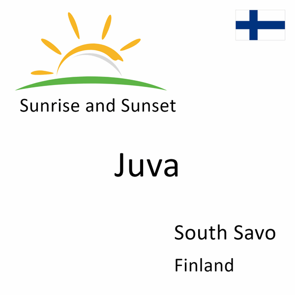 Sunrise and sunset times for Juva, South Savo, Finland