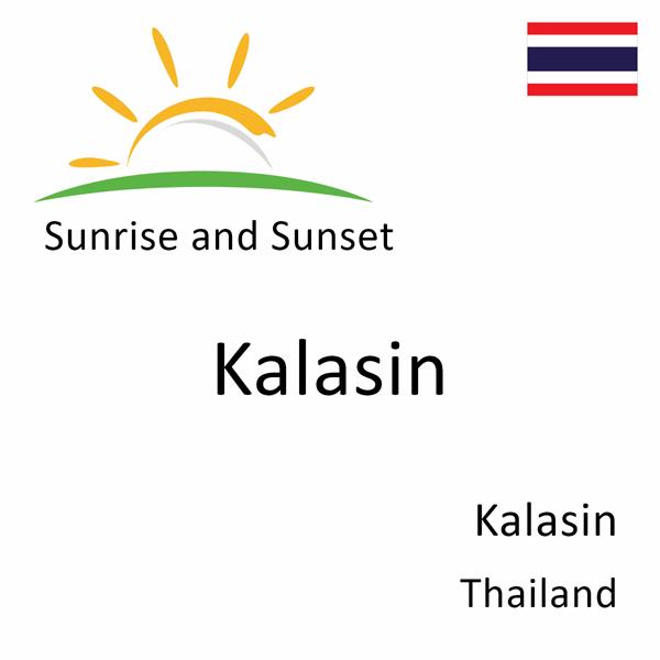 Sunrise and sunset times for Kalasin, Kalasin, Thailand