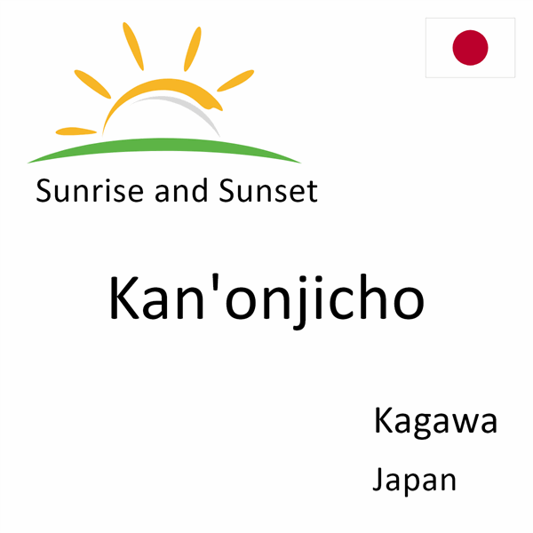Sunrise and sunset times for Kan'onjicho, Kagawa, Japan
