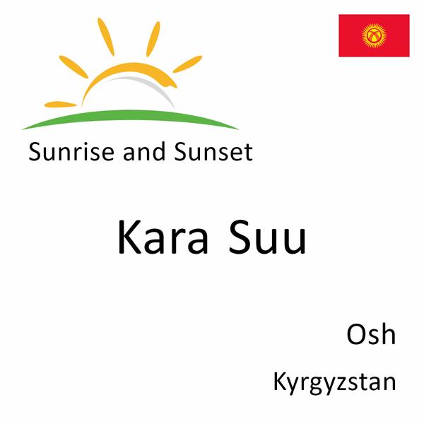 Sunrise and sunset times for Kara Suu, Osh, Kyrgyzstan