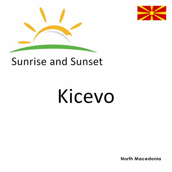 Sunrise and sunset times for Kicevo, North Macedonia