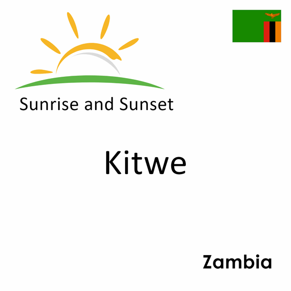Sunrise and sunset times for Kitwe, Zambia