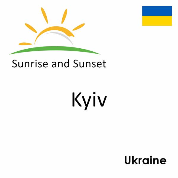 Sunrise and sunset times for Kyiv, Ukraine