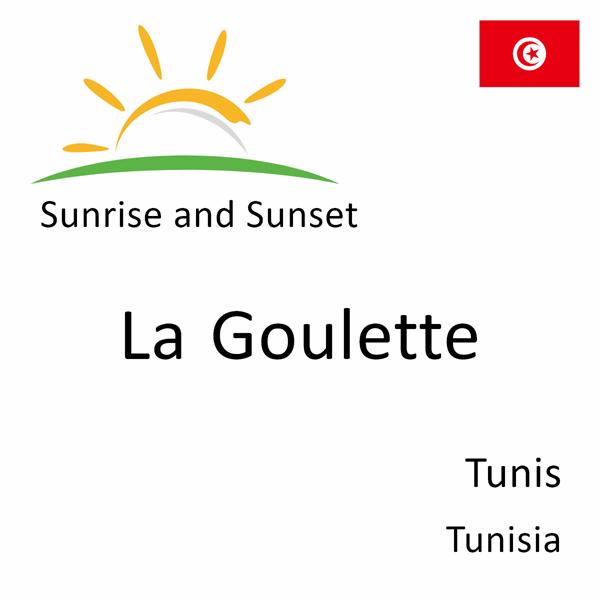 Sunrise and sunset times for La Goulette, Tunis, Tunisia