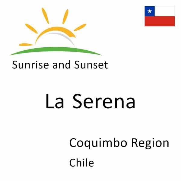 Sunrise and sunset times for La Serena, Coquimbo Region, Chile