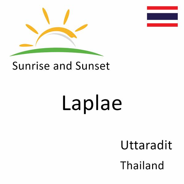 Sunrise and sunset times for Laplae, Uttaradit, Thailand