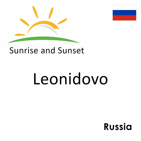 Sunrise and sunset times for Leonidovo, Russia
