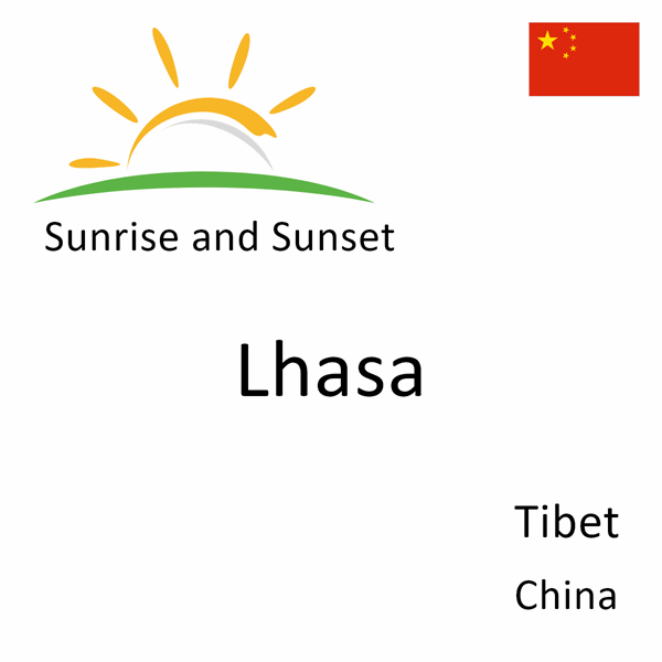 Sunrise and sunset times for Lhasa, Tibet, China