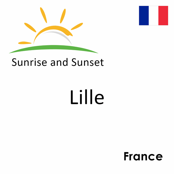Sunrise and sunset times for Lille, France