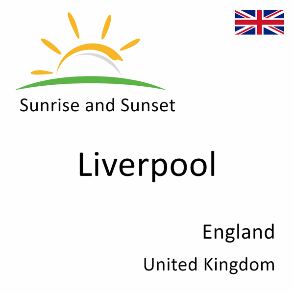 Sunrise and sunset times for Liverpool, England, United Kingdom