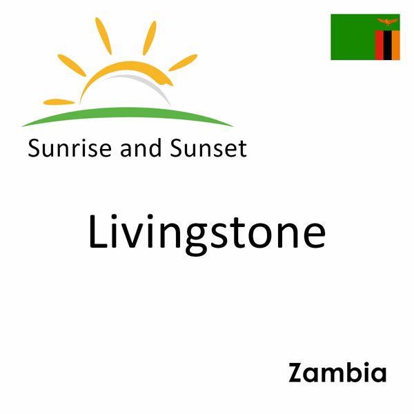 Sunrise and sunset times for Livingstone, Zambia