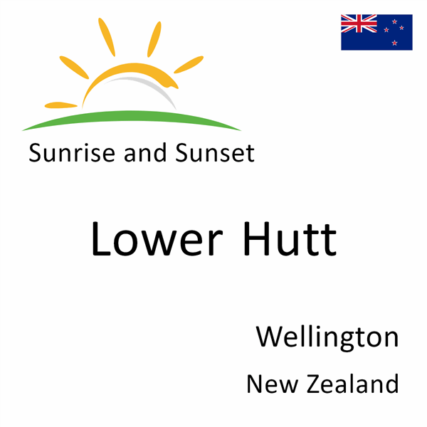 Sunrise and sunset times for Lower Hutt, Wellington, New Zealand