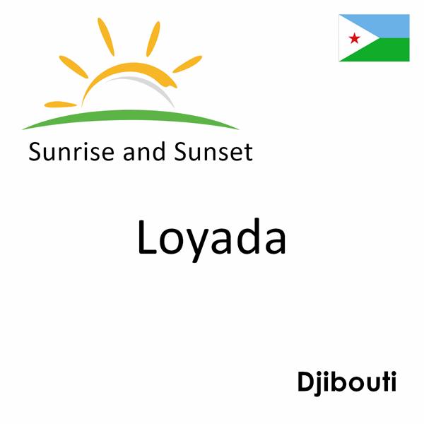 Sunrise and sunset times for Loyada, Djibouti