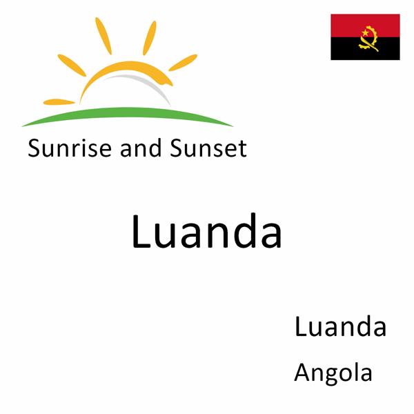 Sunrise and sunset times for Luanda, Luanda, Angola