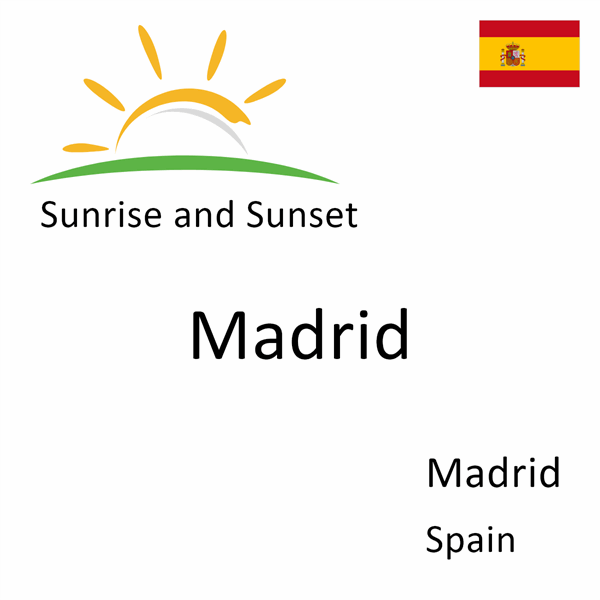 Sunrise and sunset times for Madrid, Madrid, Spain
