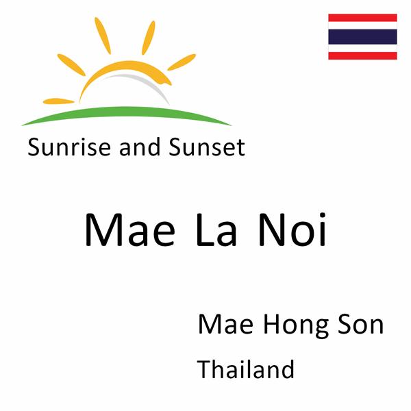 Sunrise and sunset times for Mae La Noi, Mae Hong Son, Thailand