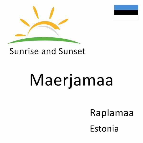 Sunrise and sunset times for Maerjamaa, Raplamaa, Estonia