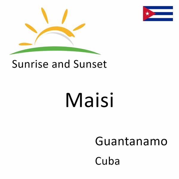 Sunrise and sunset times for Maisi, Guantanamo, Cuba