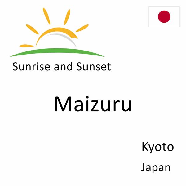Sunrise and sunset times for Maizuru, Kyoto, Japan