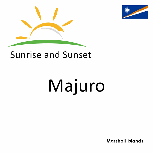 Sunrise and sunset times for Majuro, Marshall Islands