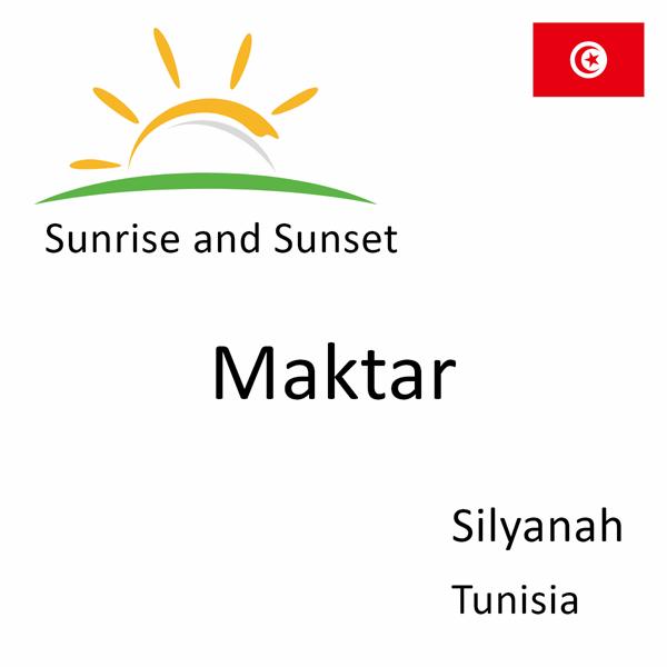 Sunrise and sunset times for Maktar, Silyanah, Tunisia