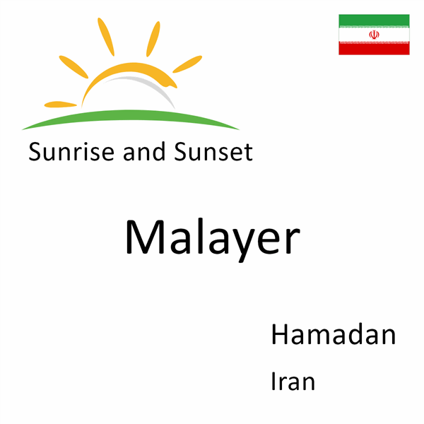Sunrise and sunset times for Malayer, Hamadan, Iran