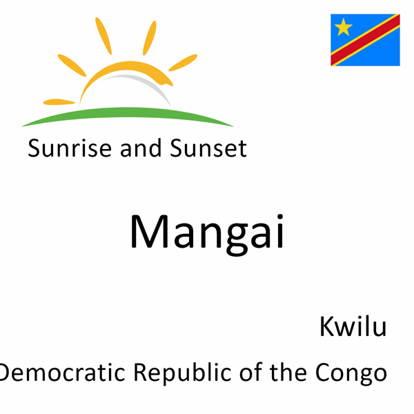 Sunrise and sunset times for Mangai, Kwilu, Democratic Republic of the Congo