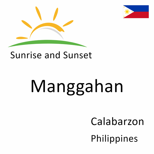 Sunrise and sunset times for Manggahan, Calabarzon, Philippines