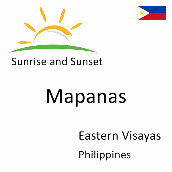 Sunrise and sunset times for Mapanas, Eastern Visayas, Philippines