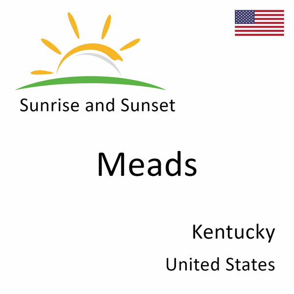 Sunrise and sunset times for Meads, Kentucky, United States