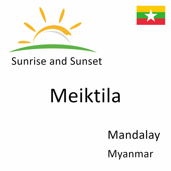 Sunrise and sunset times for Meiktila, Mandalay, Myanmar