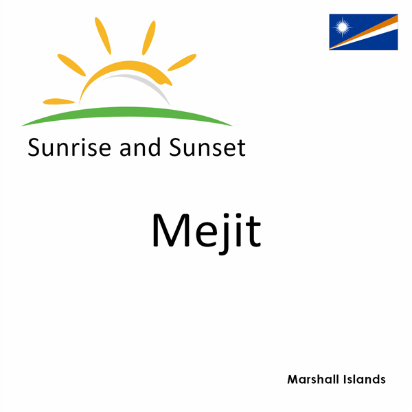 Sunrise and sunset times for Mejit, Marshall Islands