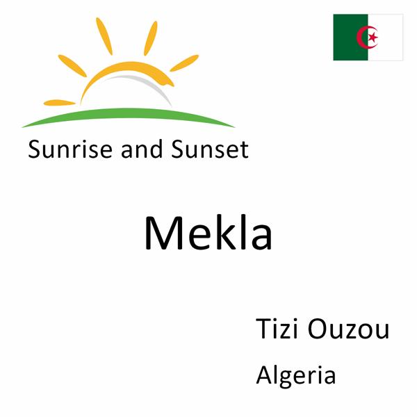Sunrise and sunset times for Mekla, Tizi Ouzou, Algeria