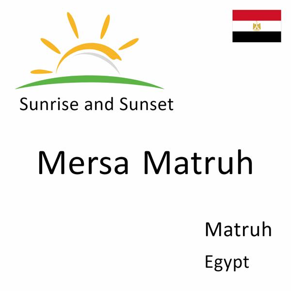 Sunrise and sunset times for Mersa Matruh, Matruh, Egypt