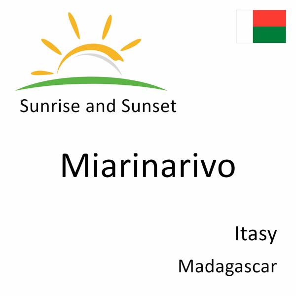 Sunrise and sunset times for Miarinarivo, Itasy, Madagascar