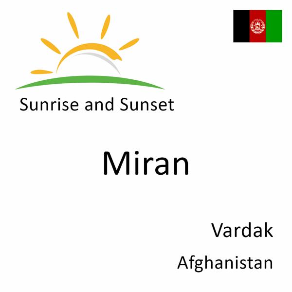 Sunrise and sunset times for Miran, Vardak, Afghanistan