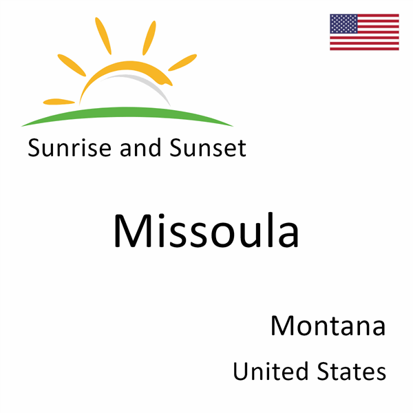 Sunrise and sunset times for Missoula, Montana, United States