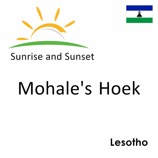 Sunrise and sunset times for Mohale's Hoek, Lesotho