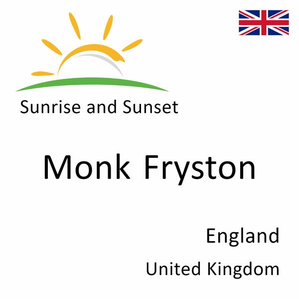 Sunrise and sunset times for Monk Fryston, England, United Kingdom
