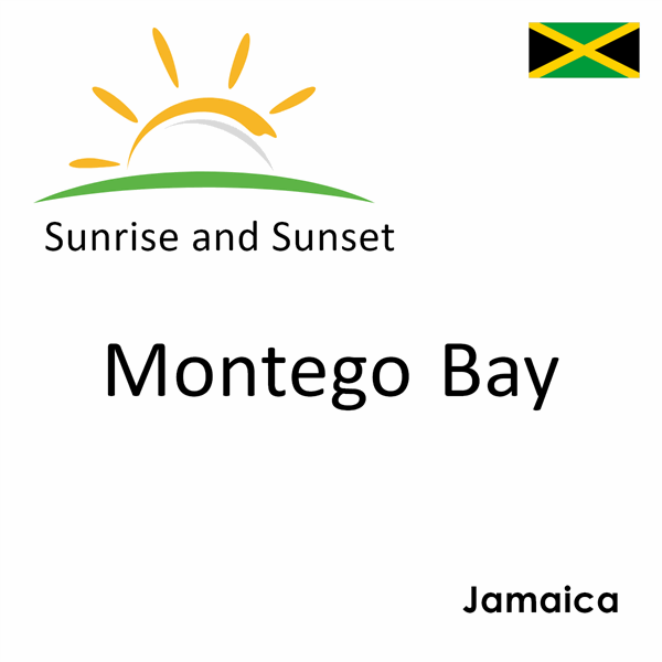 Sunrise and sunset times for Montego Bay, Jamaica