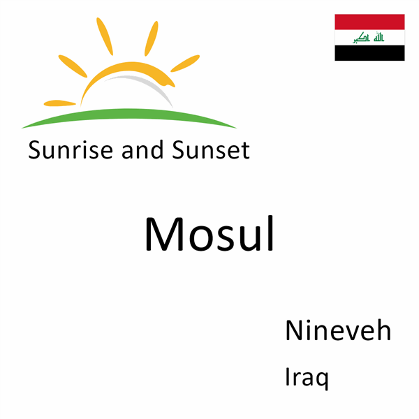 Sunrise and sunset times for Mosul, Nineveh, Iraq