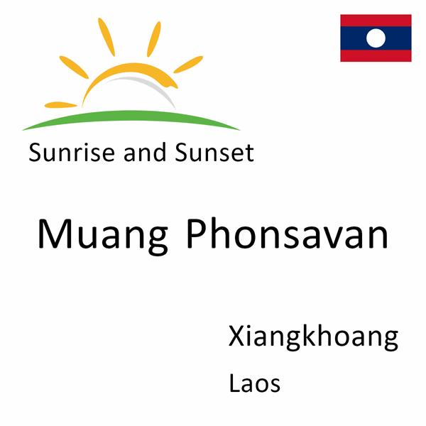Sunrise and sunset times for Muang Phonsavan, Xiangkhoang, Laos